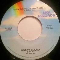 Bobby Bland - I Pity The Fool / Turn On Your Love Light