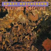 Bobby Hutcherson - Farewell Keystone