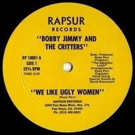 Bobby Jimmy And The Critters - We Like Ugly Women