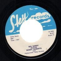 Bobby Roberts - Big Sandy / She's My Woman