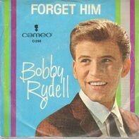 Bobby Rydell - Forget Him / Love, Love Go Away