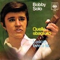 Bobby Solo - Quello Sbagliato / Lascio Fare A Te