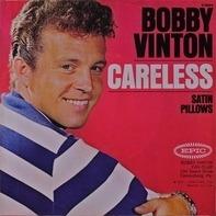 Bobby Vinton - Careless / Satin Pillows