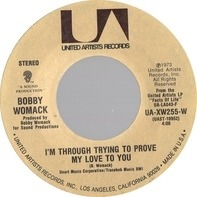 Bobby Womack - I'm Through Trying To Prove My Love To You