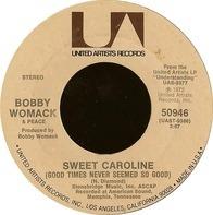 Bobby Womack - Sweet Caroline (Good Times Never Seemed So Good)