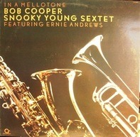 Bob Cooper And Snooky Young Sextet Featuring Ernie Andrews - In a Mellotone