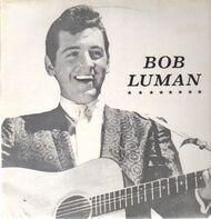 Bob Luman - Rockin' Rollin' Bob Luman Vol. 1