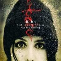 Bobo In White Wooden Houses - Cosmic Ceiling