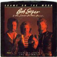 Bob Seger And The Silver Bullet Band - Shame On The Moon / House Behind A House