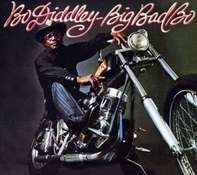 Bo Diddley - Big Bad Bo