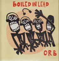 Boiled In Lead - Orb