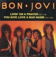 Bon Jovi - Livin' On A Prayer / You Give Love A Bad Name