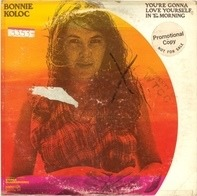 Bonnie Koloc - You're Gonna Love Yourself In The Morning
