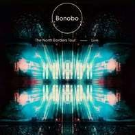 Bonobo - The North Borders Tour - Live