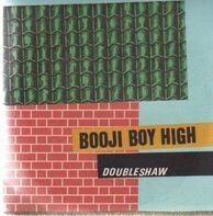 BOOJI BOY HIGH - Doubleshaw