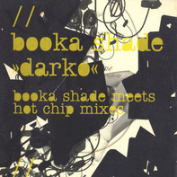 Booka Shade - Darko (Booka Shade Meets Hot Chip Mixes)