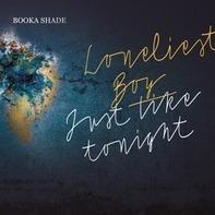 Booka Shade - Loneliest Boy/Just Like Tonight (w/Craig Walker)