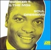 Booker T.& the Mg's - Soul Dressing
