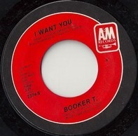 Booker T. Jones - I Want You / You're The Best