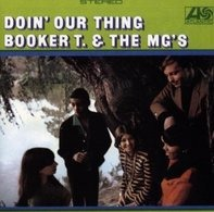 Booker T.& the Mg's - Doin' Our Thing