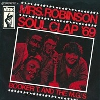 Booker T & The MG's - Mrs. Robinson / Soul Clap '69