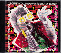 Bootsy Collins - What's Bootsy Doin'?