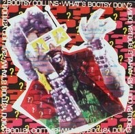 Bootsy Collins - What's Bootsy Doin' ?