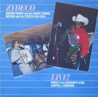 Boozoo Chavis And The Magic Sounds / Nathan & The Zydeco Cha Chas - Zydeco Live!