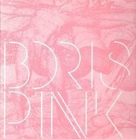 Boris - Pink