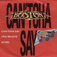 Boston - Can'tcha Say (You Believe In Me)