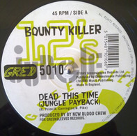 Bounty Killer - Dead This Time (Jungle Payback) / New Blood Spilt (Drum & Bass)
