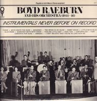 Boyd Raeburn And His Orchestra - (1944-46)- Instrumentals Never Before On Record