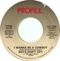 Boys Don't Cry - I Wanna Be A Cowboy