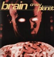 Brain - Crazy Planet (I Don't Care)