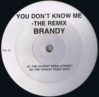 Brandy - You Don't Know Me (The Remix)