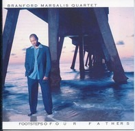 Branford Marsalis Quartet - Footsteps Of Our Fathers