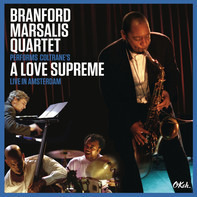 Branford Marsalis Quartet - Performs Coltrane's Love Supreme Live In Amsterdam