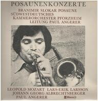 Leopold Mozart / Lars-Erik Larsson / Johann Georg Albrechtsberger a.o. - Posaunenkonzerte