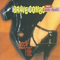 Brave Combo - Kiss of Fire