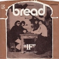 Bread - If / Take Comfort