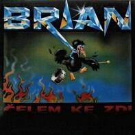 Brian - Čelem Ke Zdi
