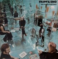 Brian Eno and Robert Fripp - (No Pussyfooting)