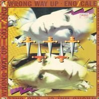 Brian Eno & John Cale - Wrong Way Up