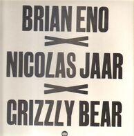 Brian Eno/Nicolas Jaar/Grizzly Bear - Brian Eno/Nicolas Jaar/Grizzly Bear (RSD