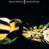 Brian Spence - Come Back Home