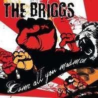 Briggs - Come All You Madmen