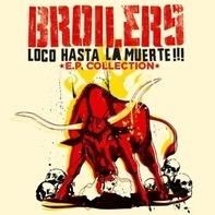 Broilers - Loco Hasta La Muerte
