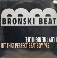 Bronski Beat - I Luv The Nightlife / Hit That Perfect Beat Boy '95