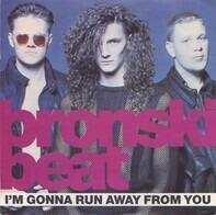 Bronski Beat - I'm Gonna Run Away From You