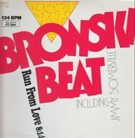 Bronski Beat - Run From Love
